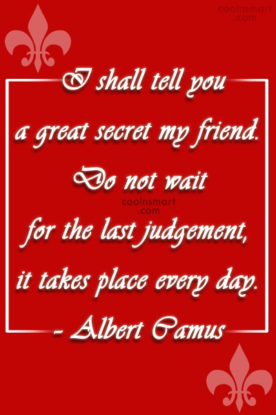 Quote: I shall tell you a great secret...
