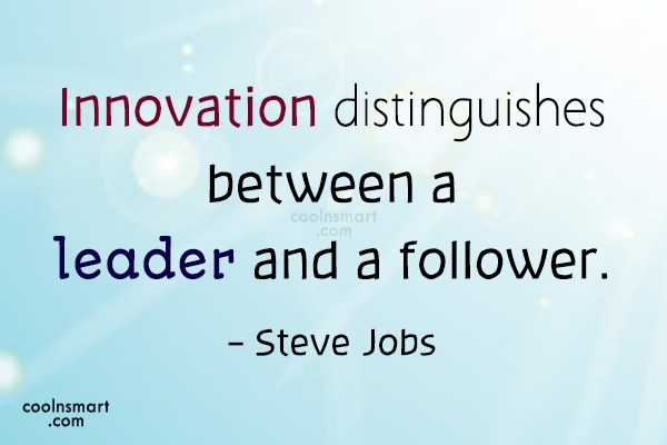 Quote: Innovation distinguishes between a leader and a...