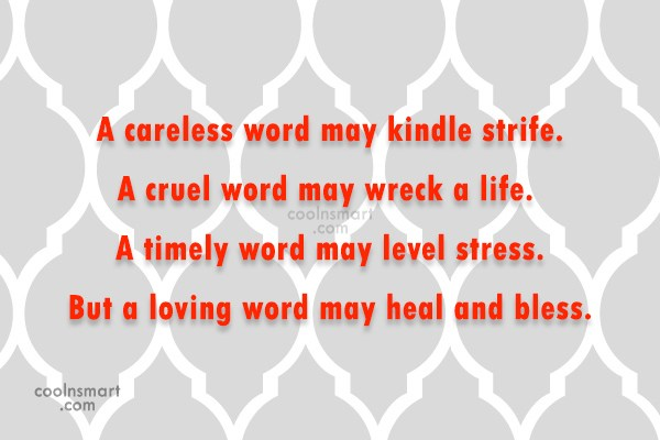 Quote: A careless word may kindle strife. A...