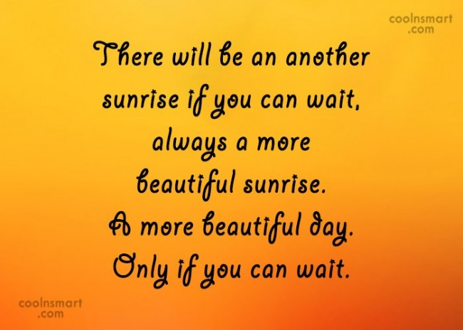Facebook Status Quote: There will be an another sunrise if...