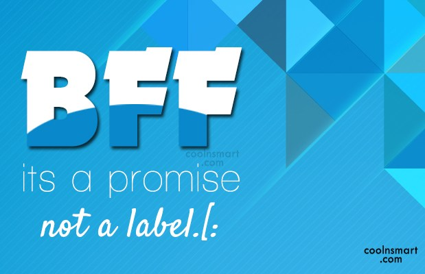 Best Friend Quote: BFF its a promise not a label.[:
