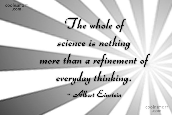 Science Quote: The whole of science is nothing more...