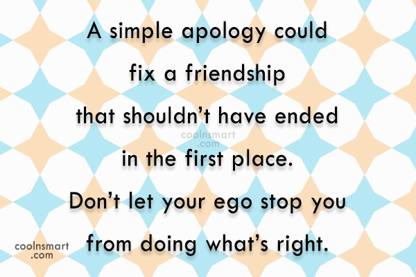 Morality Quote: A simple apology could fix a friendship...
