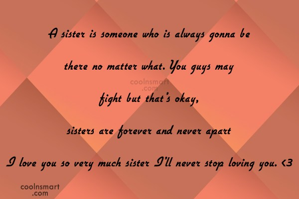 Sister Quote: A sister is someone who is always...