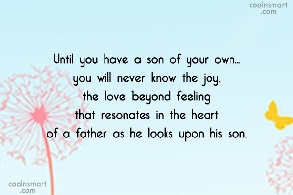 Son Quote: Until you have a son of your...