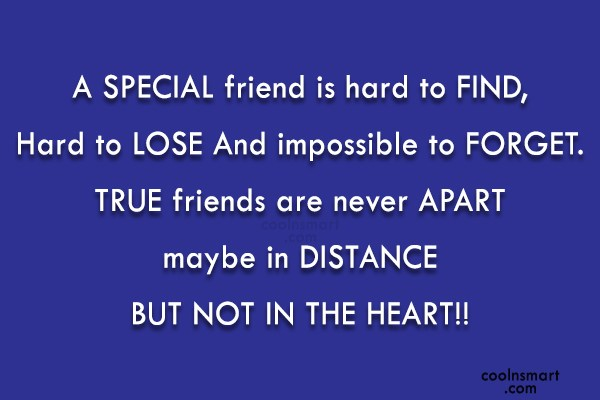 Friendship Quote: A SPECIAL friend is hard to FIND,...
