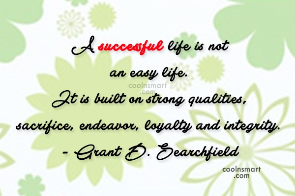 Sacrifice Quote: A successful life is not an easy...