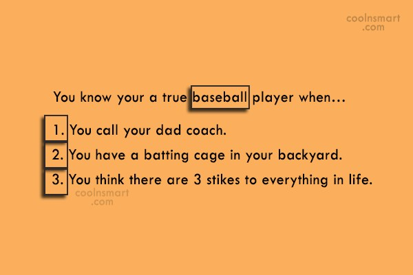 Baseball Quote: You know your a true baseball player...