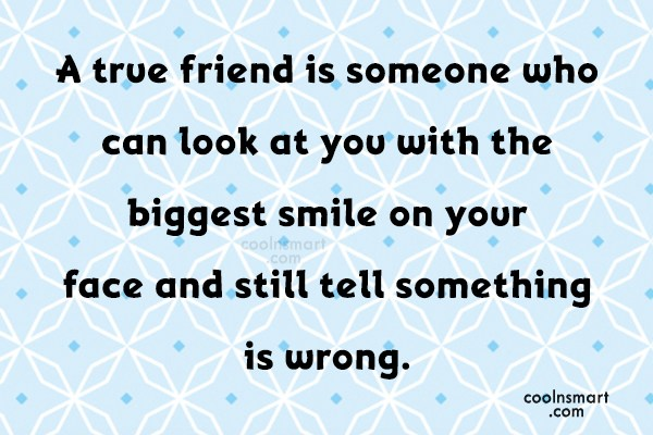 Best Friend Quote: A true friend is someone who can...
