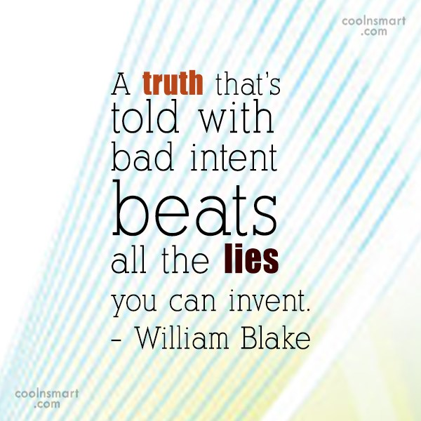 Truth Quote: A truth that's told with bad intent...