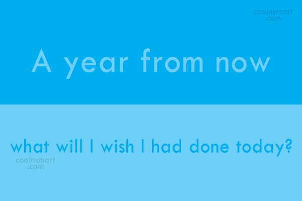Effort Quote: A year from now what will I...