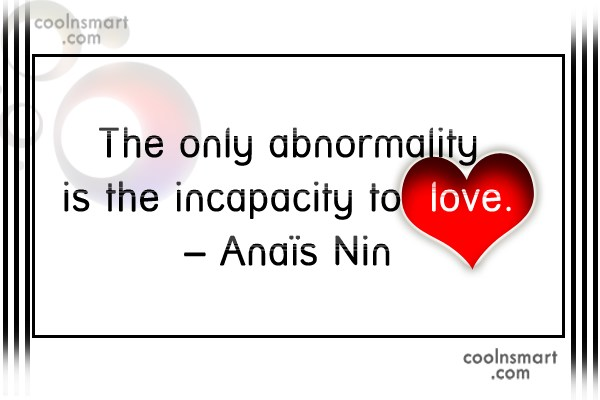 Quote: The only abnormality is the incapacity to...