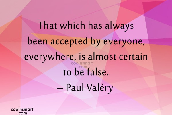 Quote: That which has always been accepted by...