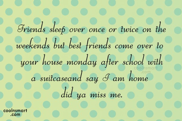 Best Friend Quote: Friends sleep over once or twice on...