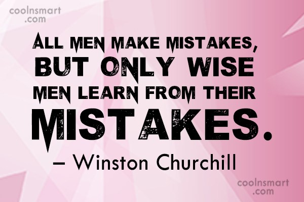Quote: All men make mistakes, but only wise...