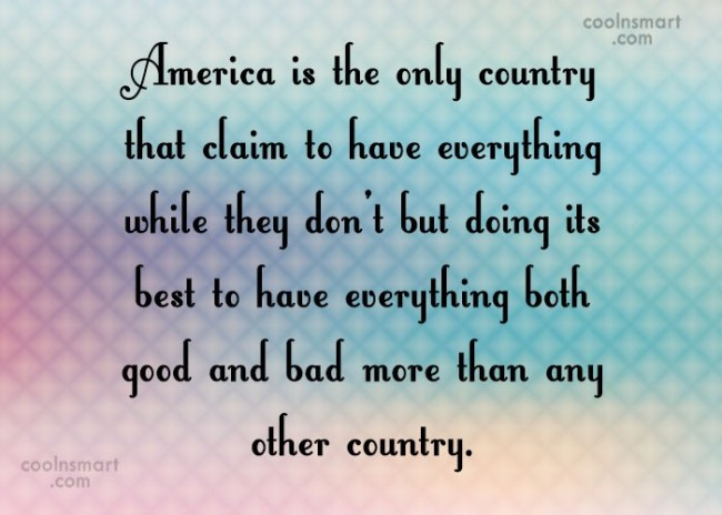 America Quote: America is the only country that claim...