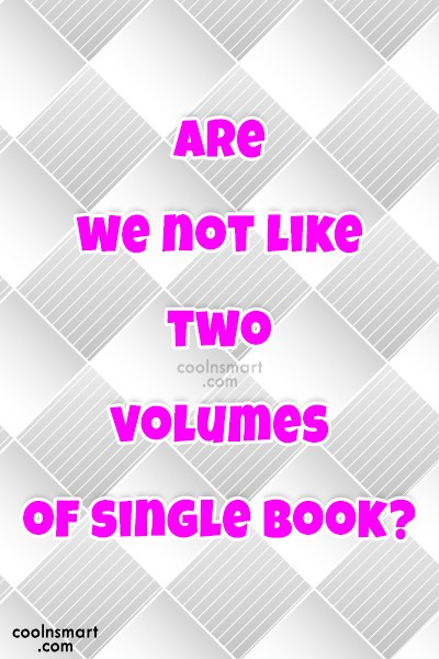 Anniversary Quote: Are we not like two volumes of...