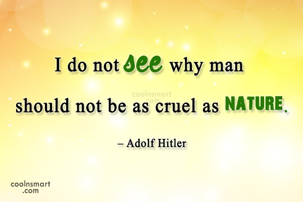 Nature Quote: I do not see why man should...