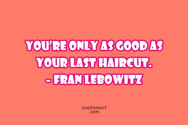 Funny Quote: You're only as good as your last...