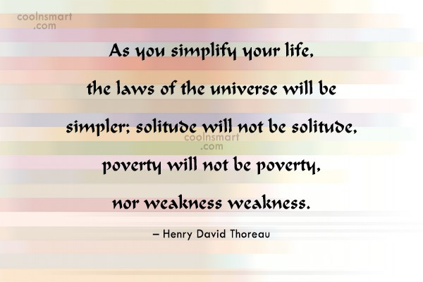 Simplicity Quote: As You Simplify Your Life, The Laws.