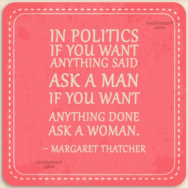 Wise Quote: In politics, If you want anything said,...