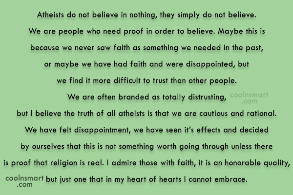Religion Quote: Atheists do not believe in nothing, they...