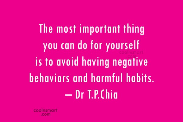 Habits Quote: The most important thing you can do...