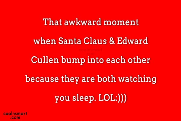 Christmas Quote: That awkward moment when Santa Claus &...