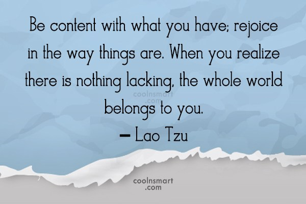 Happiness Quote: Be content with what you have; rejoice...