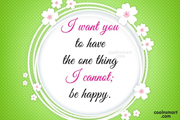 Missing You Quote: I want you to have the one...