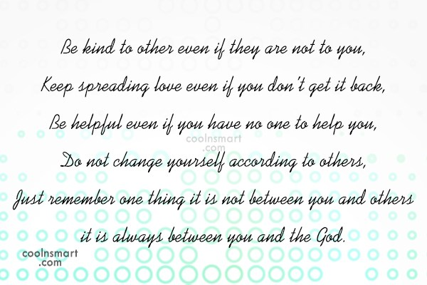 Karma Quote: Be kind to other even if they...