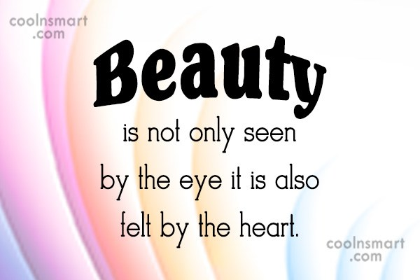 Beauty Quote: Beauty is not only seen by the...