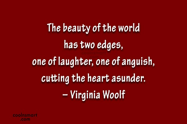 Quote: The beauty of the world has two...