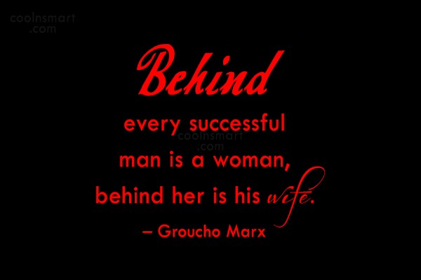 Funny Men Quotes Quote: Behind every successful man is a woman,...