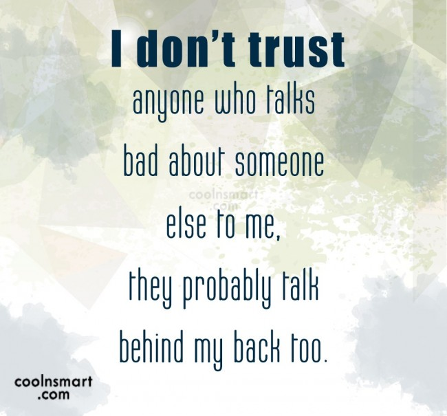 Gossip Quote: I don't trust anyone who talks bad...