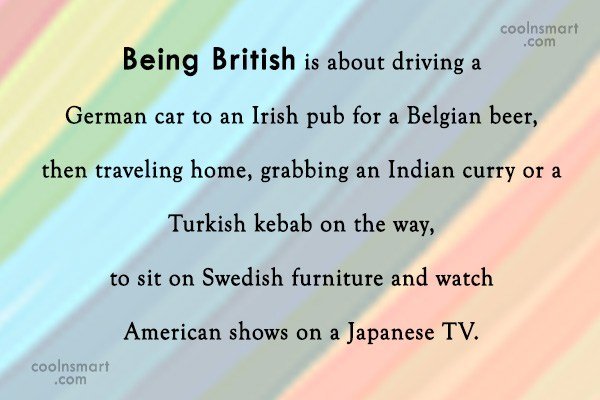 Witty Quote: Being British is about driving a German...