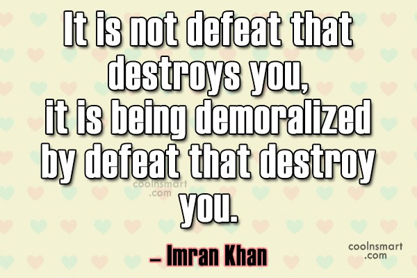 Defeat Quote: It is not defeat that destroys you,it...
