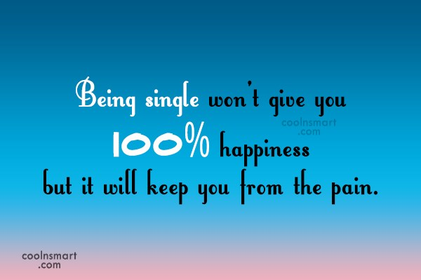 Being Single Quotes And Sayings Images Pictures Page 2 Coolnsmart
