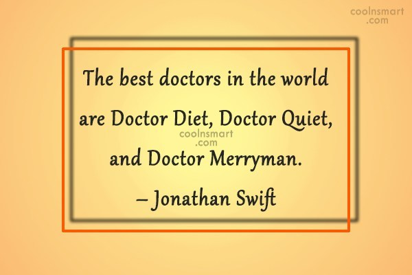 Doctors Quote: The best doctors in the world are...
