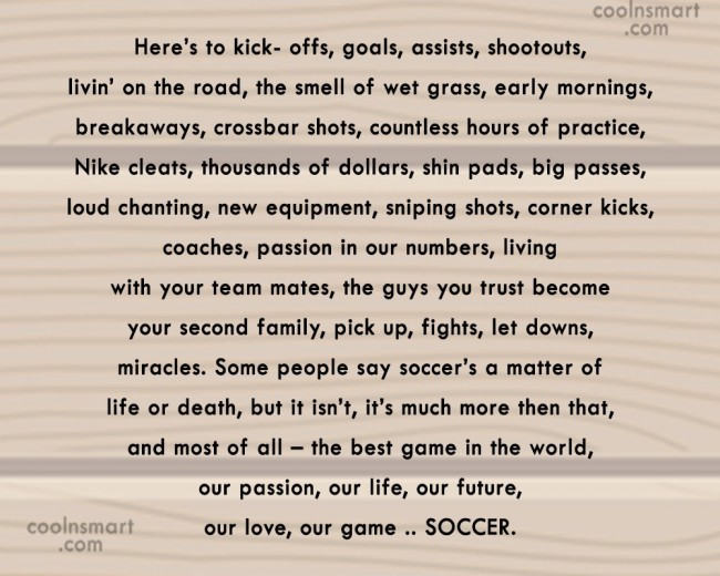 Soccer Quote: Here's to kick- offs, goals, assists, shootouts,...