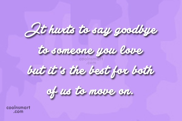 Goodbye Quote: It hurts to say goodbye to someone...