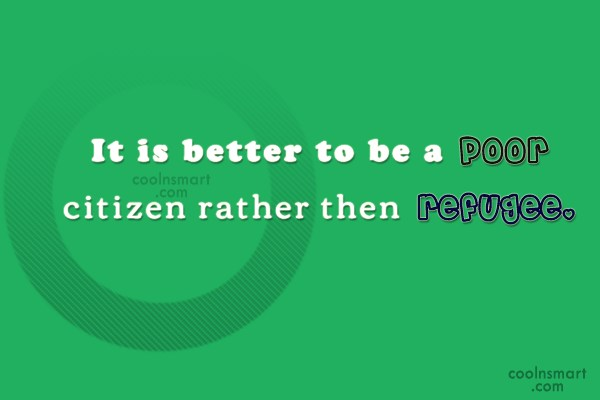 Society Quote: It is better to be a poor...