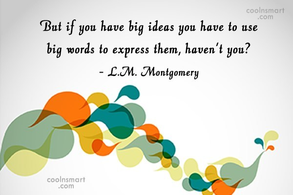 Quote: But if you have big ideas you...