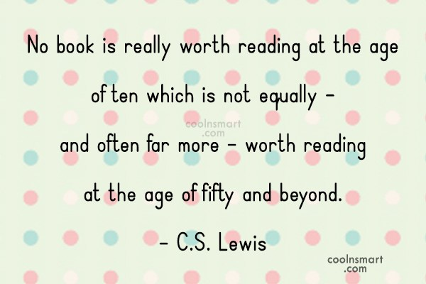 Book Quote: No book is really worth reading at...