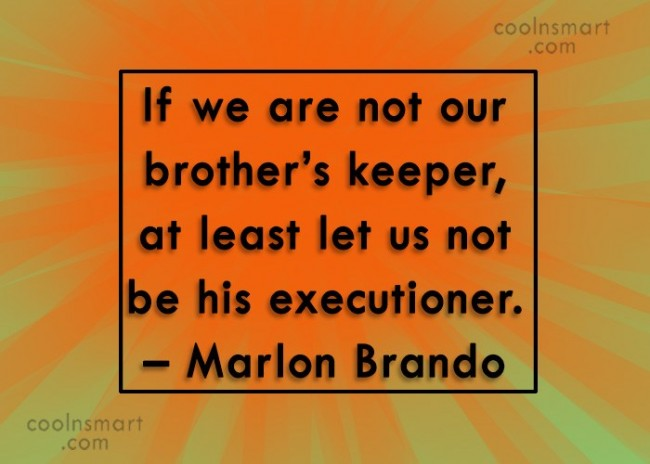 Brother Quote: If we are not our brother's keeper,...