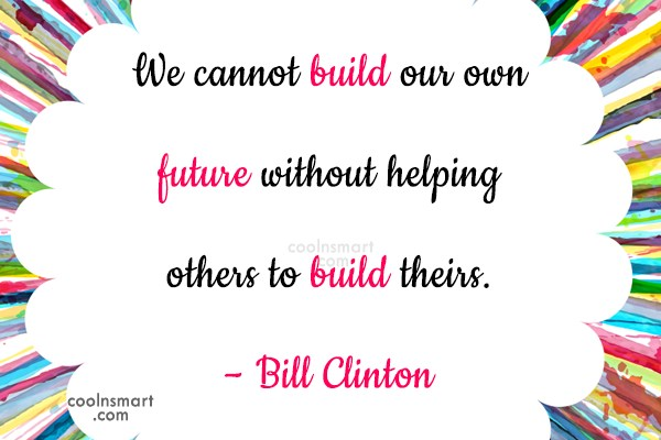 Quote: We cannot build our own future without...