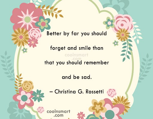 Quote: Better by far you should forget and...
