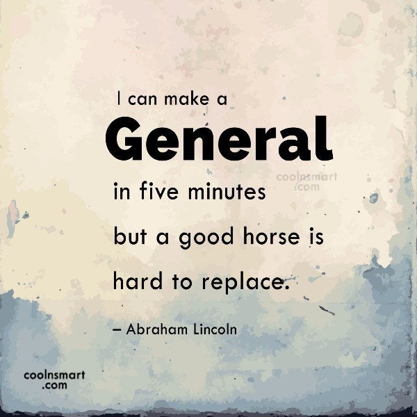 Quote: I can make a General in five...