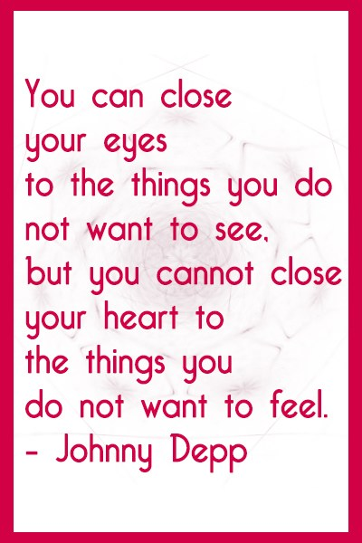 Feelings Quote: You can close your eyes to the...