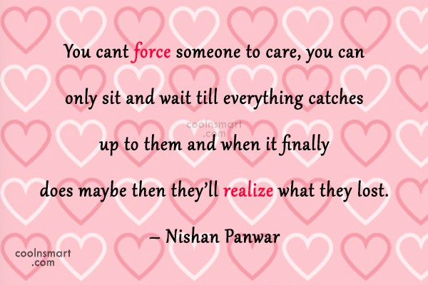 Loss Quote: You cant force someone to care, you...
